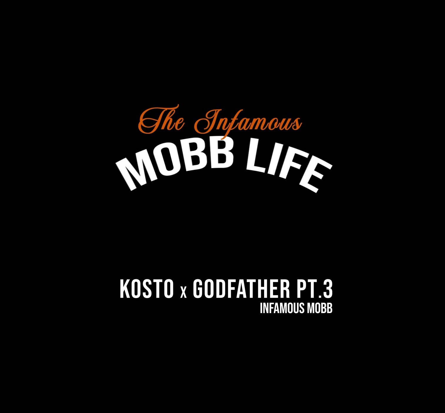 "Kosto y Godfather Pt.3 (Infamous Mobb) presentan ""The Infamous Mobb Life"""