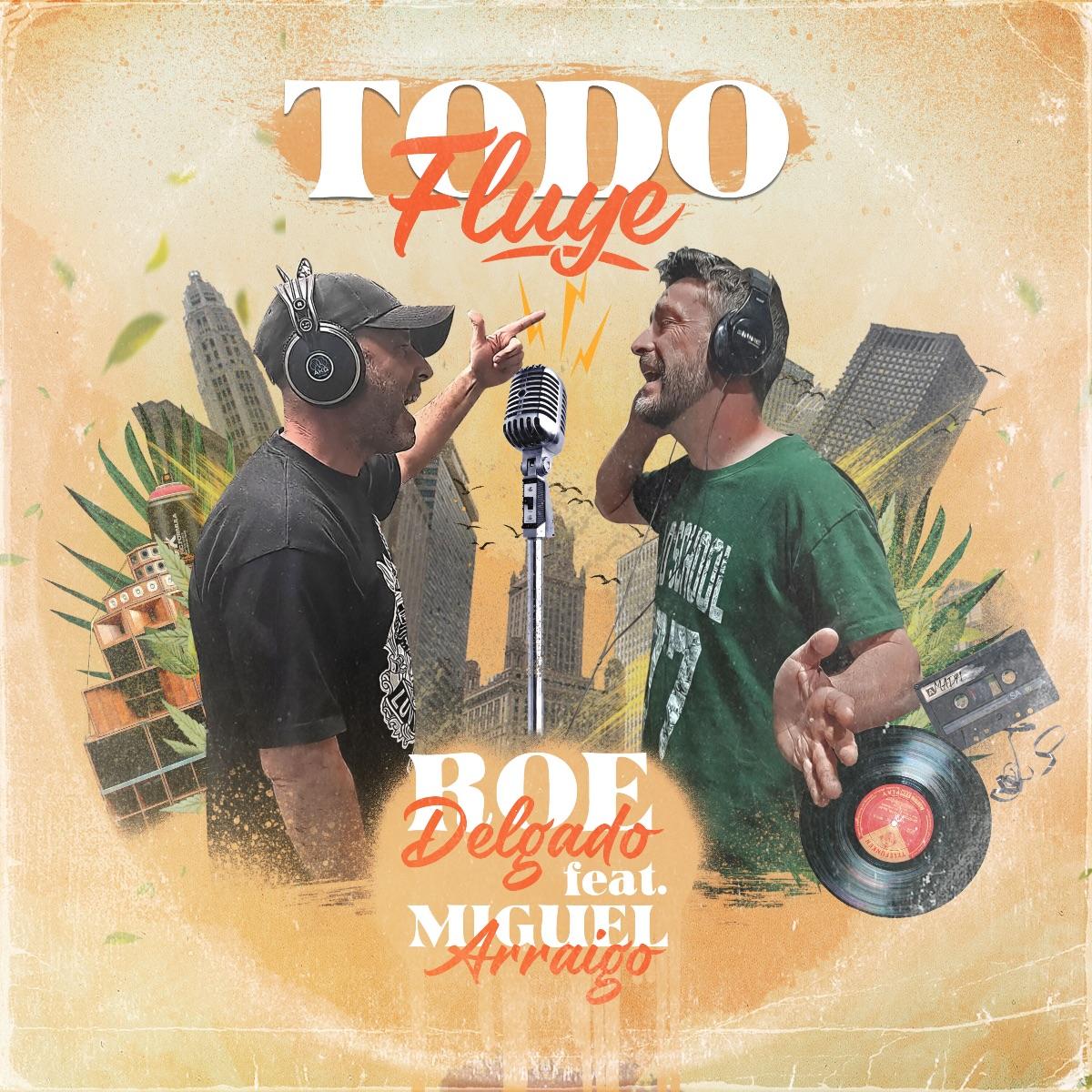 """""""Todo Fluye"""" es el nuevo sencillo de Roe Delgado que en esta ocasión ha contado con la colaboración de Miguel Arraigo"""
