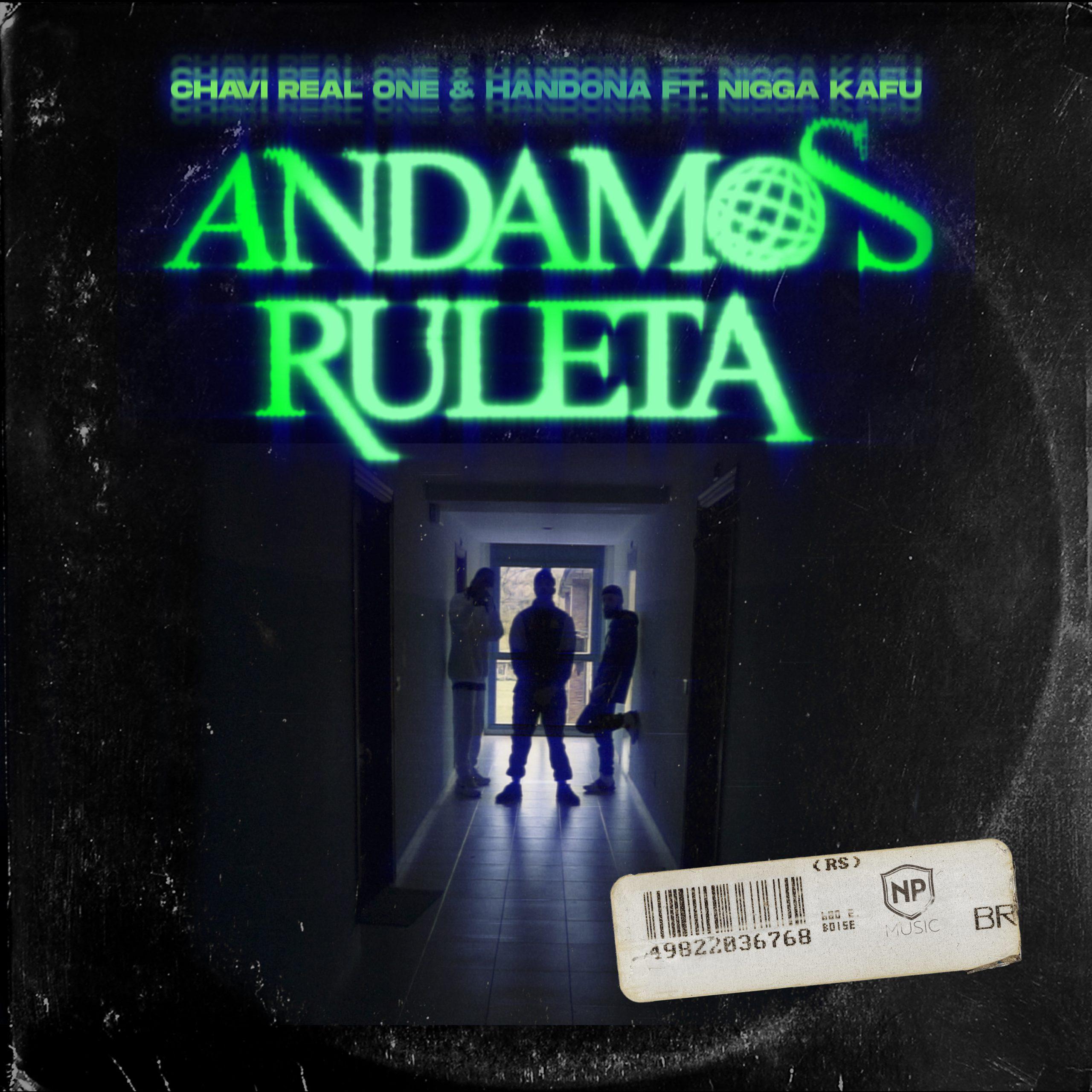 "Chavi Real One & Handona Ft. Nigga Kafu lanzan ""Andamos Ruleta"""