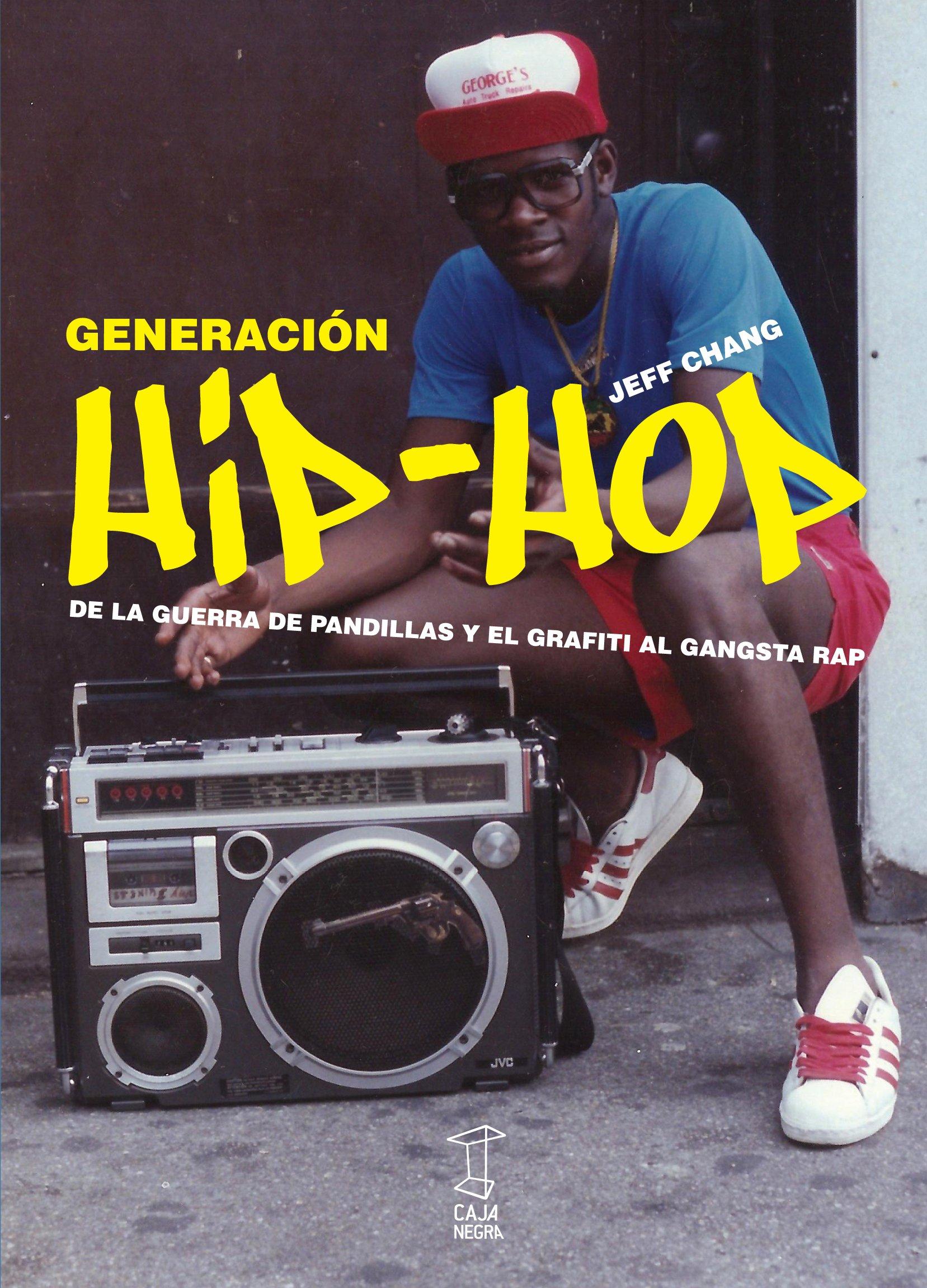 Generación Hip Hop de Jeff de Chang